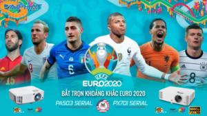 Máy chiếu chuyên dụng, máy chiếu bóng đá Euro 2020-2021